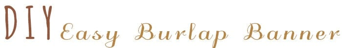 DIY-Burlap-Banner