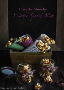 Crunchy Munchy Winter Spiced Mix | Mommyhood's Diary