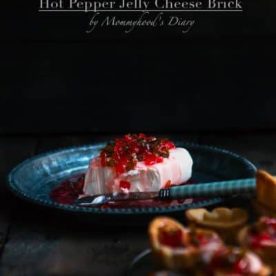 Hot Pepper Jelly Cheese Brick | Mommyhood's Diary