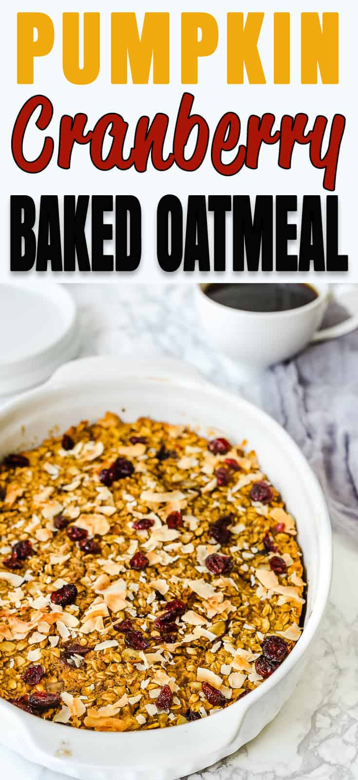 This Pumpkin Cranberry Baked Oatmeal is the perfect breakfast any day of the week! Hearty, filling, and yummy, this baked oatmeal is what you have been looking for to start your day off right. #recipe #pumpkin #oatmeal #breakfast #eggless
