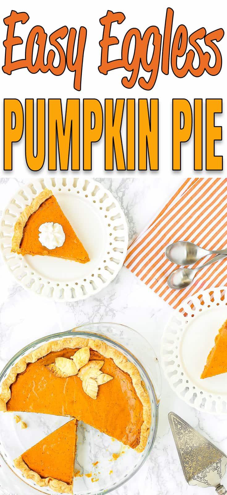 Easy Eggless Pumpkin Pie - #Thanksgiving #dessert #recipe #egglees #eggfree #pie #pumpkin
