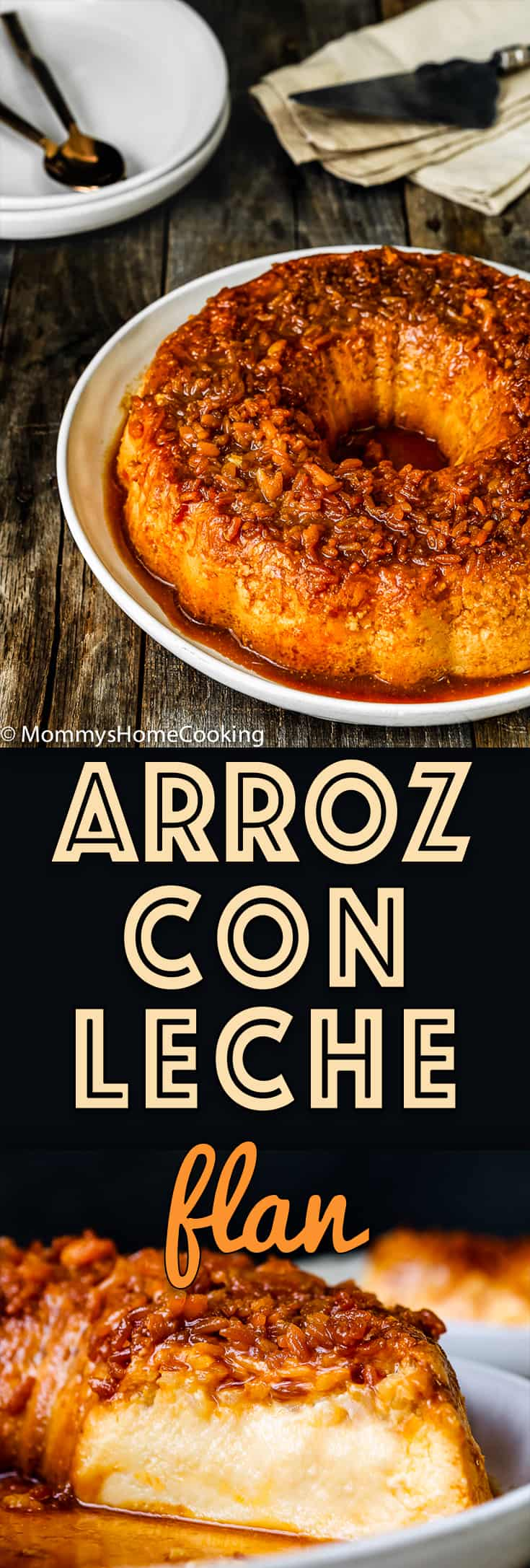 Arroz con Leche Flan is the result of the combination of two classics in one bite! It's ultra-creamy, silky and crazy delicious. You won't be able to resist a second slice. https://mommyshomecooking.com
