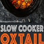 Slow Cooker Oxtail Stew | Mommy's Home Cooking