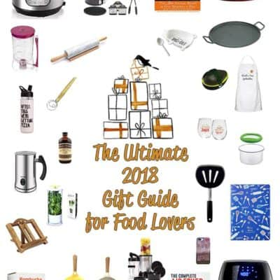 The Ultimate 2018 Gift Guide for Food Lovers