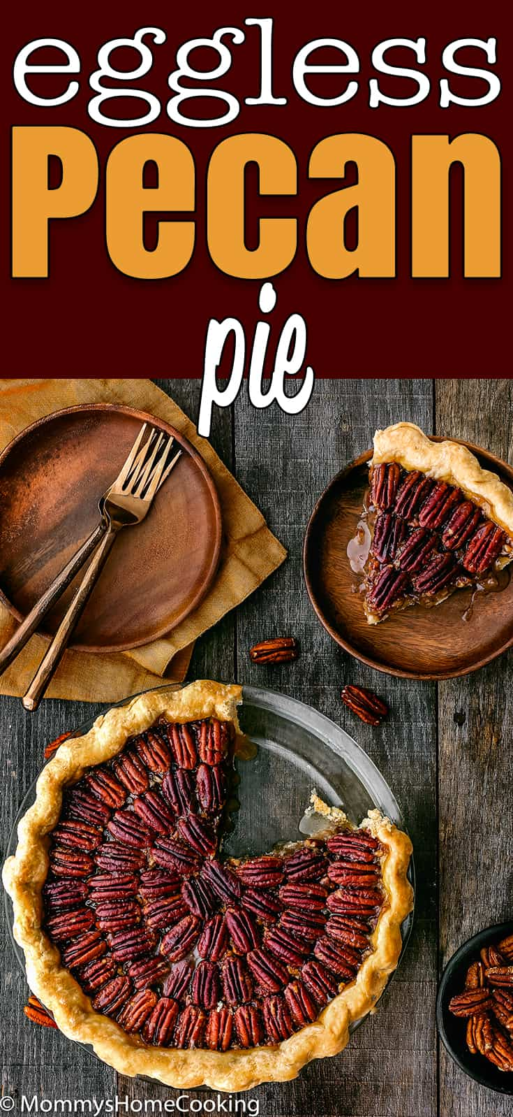 This uber-delicious Easy Eggless Pecan Pie is a MUST-MAKE for the holidays! With its crispy top, the gooey center and the flaky crust, this Thanksgiving classic dessert will wow you and your guests. Easy to make, easier to eat. #recipe #pecan #pie #thansgiving #holidays #easy #dessert #eggless #eggfree #egglessbaking