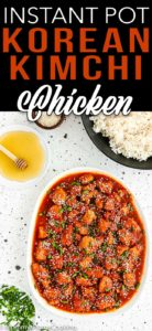 Instant Pot Korean Kimchi Chicken in a white plate with descriptive text