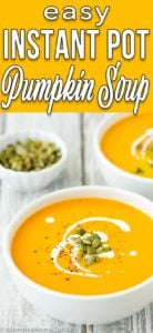 Easy Instant Pot Pumpkin Soup in a bowl with cream and roasted pumpkin seeds with descriptive text