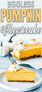 Eggless Pumpkin Cheesecake with whipped cream with descriptive text