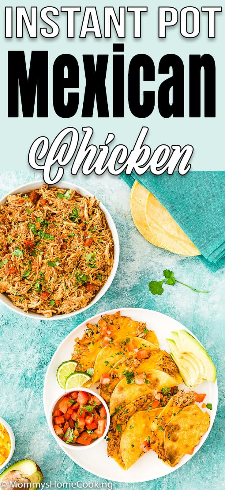Easy Instant Pot Mexican Shredded Chicken and tacos with descriptive text