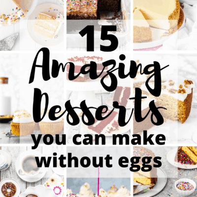 15 AMAZING DESSERTS YOU CAN MAKE WITHOUT EGGS
