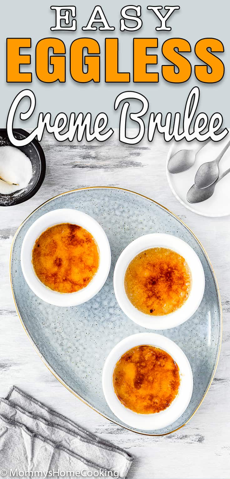 easy eggless creme brûlée in a serving plate with text overlay