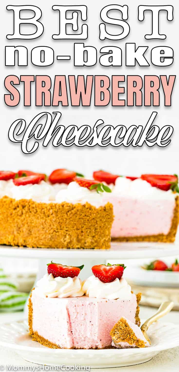 Best No-Bake Strawberry Cheesecake decorated with whipped cream and fresh strawberries with text overlay